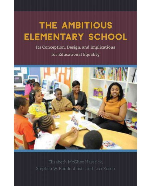 Ambitious Elementary School : Its Conception, Design, and Implications for Educational Equality - image 1 of 1