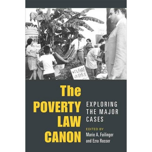 The Poverty Law Canon - (Class: Culture) by  Ezra Rosser & Marie Failinger (Paperback) - image 1 of 1