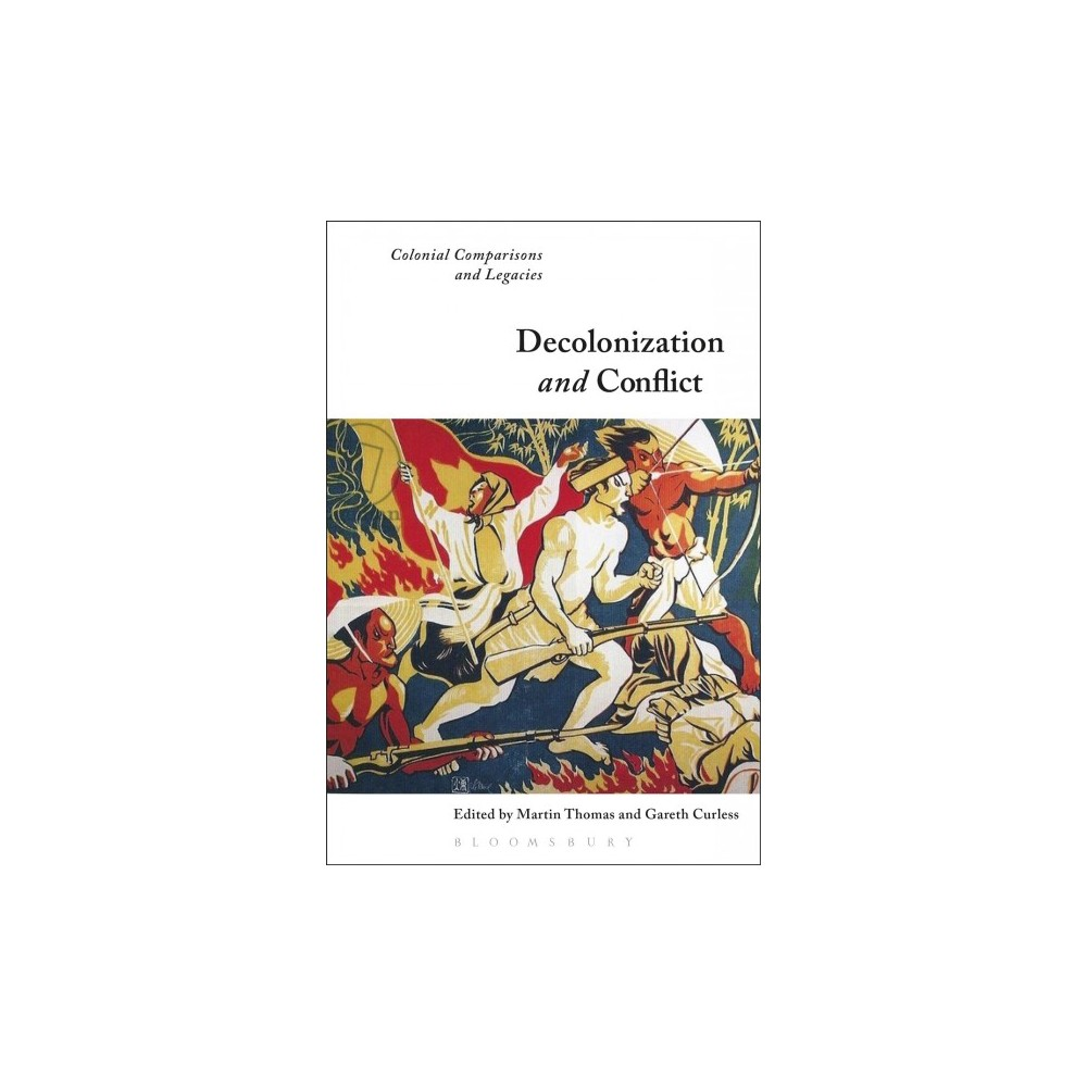 Decolonization and Conflict : Colonial Comparisons and Legacies - Reprint (Paperback)