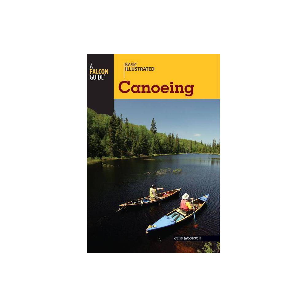 Basic Illustrated Canoeing By Cliff Jacobson Lon Levin Paperback