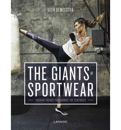 Giants of Sportswear : Fashion Trends Throughout the Centuries -  by Leen Demeester (Hardcover) - image 1 of 1