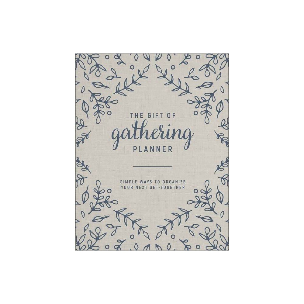 The Gift Of Gathering Planner By Bre Doucette Paperback