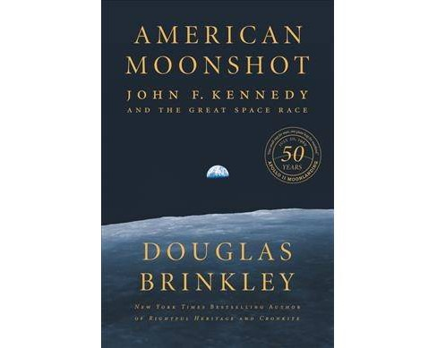 American Moonshot : John F. Kennedy and the Great Space Race -  by Douglas Brinkley (Hardcover) - image 1 of 1