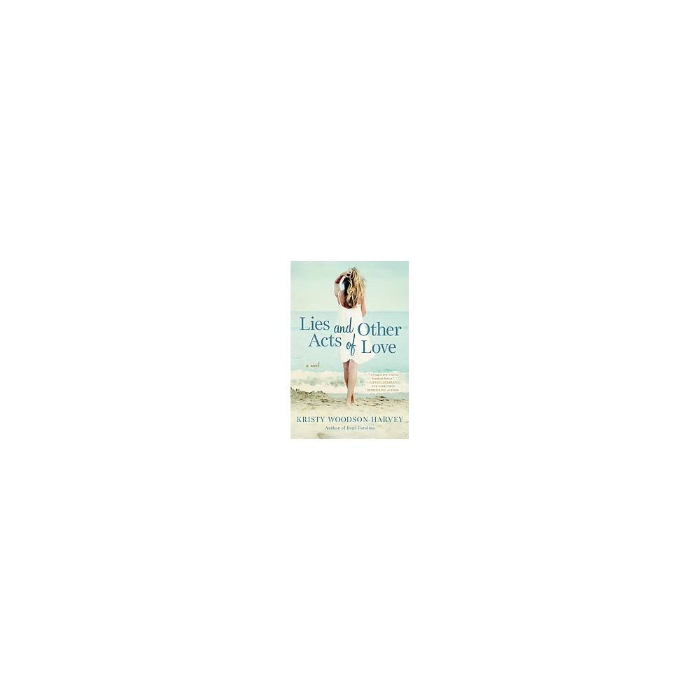 Lies and Other Acts of Love (Paperback) (Kristy Woodson Harvey)