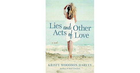 Lies and Other Acts of Love (Paperback) (Kristy Woodson Harvey) - image 1 of 1