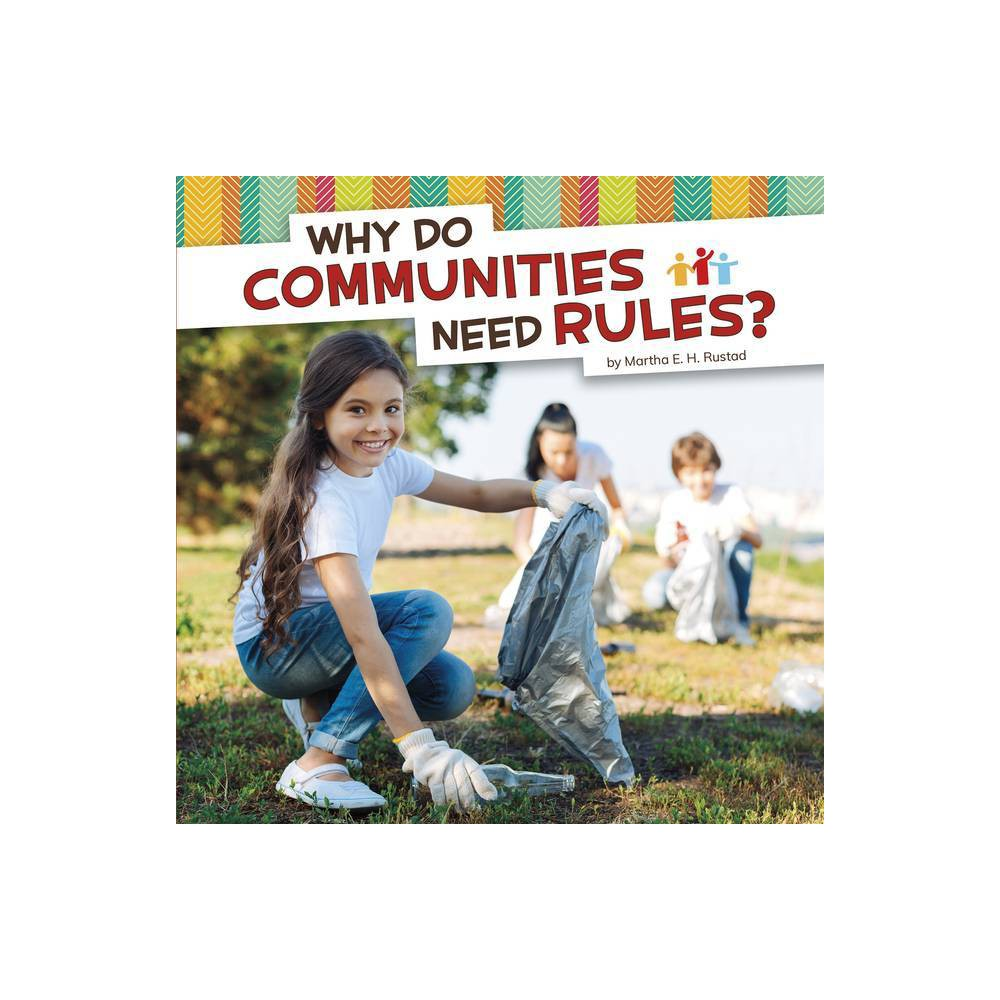Why Do Communities Need Rules Community Questions By Martha E H Rustad Hardcover
