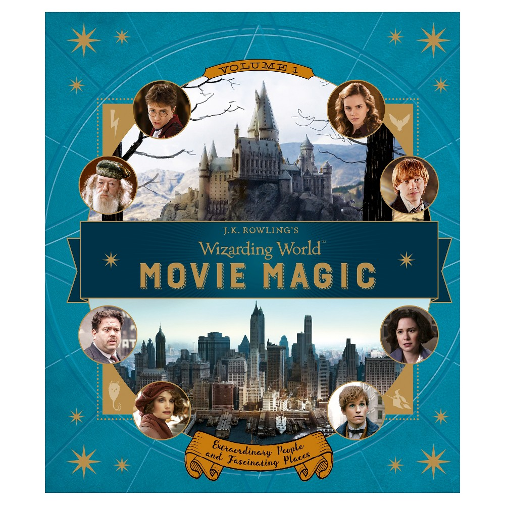 J.K. Rowling's Wizarding World: Movie Magic Volume One: Extraordinary People and Fascinating Places (Harry Potter)