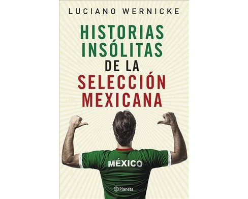 Historias Insólitas De La Selección Mexicana / Unusual Stories About the Mexico National Football Team - image 1 of 1