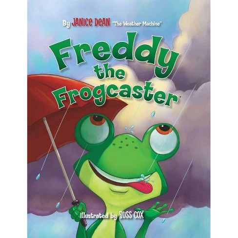 Freddy the Frogcaster - by  Janice Dean (Paperback) - image 1 of 1