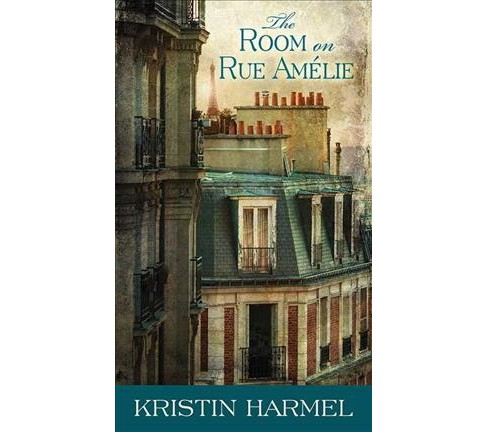 Room on Rue Amelie -  Large Print by Kristin Harmel (Hardcover) - image 1 of 1
