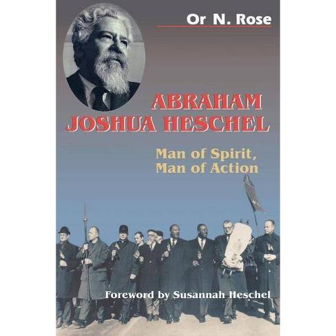 Abraham Joshua Heschel - by  Or N Rose (Paperback) - image 1 of 1