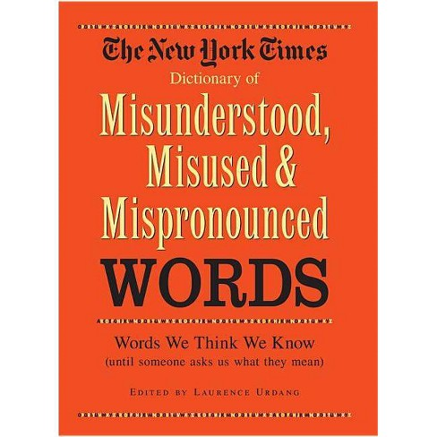 New York Times Dictionary of Misunderstood, Misused, & Mispronounced Words - (Hardcover) - image 1 of 1