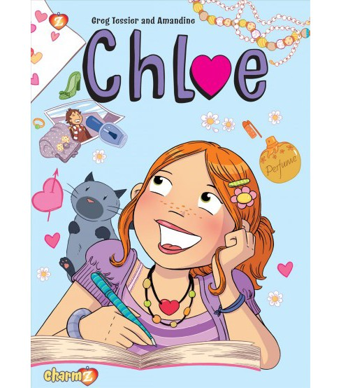 Chloe 1 (Hardcover) (Greg Tessier) - image 1 of 1