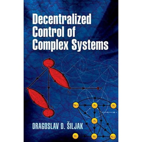 Decentralized Control of Complex Systems - (Dover Books on Electrical Engineering) (Paperback) - image 1 of 1