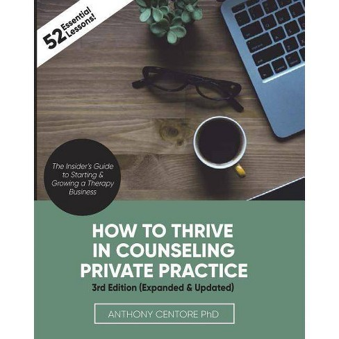 How to Thrive in Counseling Private Practice - by  Anthony Centore Ph D (Paperback) - image 1 of 1