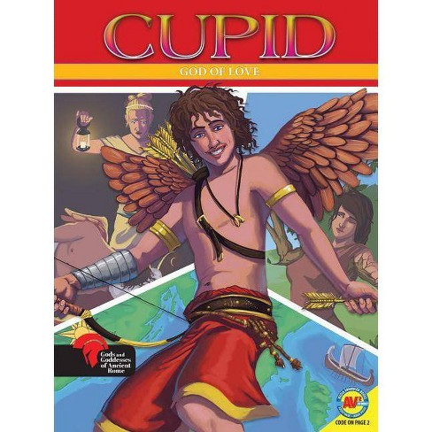 Cupid God of Love - (Gods and Goddesses of Ancient Rome) by  Teri Temple (Paperback) - image 1 of 1