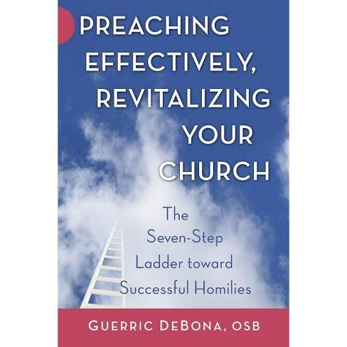 Preaching Effectively, Revitalizing Your Church - by  Guerric DeBona (Paperback) - image 1 of 1