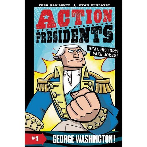 Action Presidents: George Washington! - by  Fred Van Lente (Hardcover) - image 1 of 1