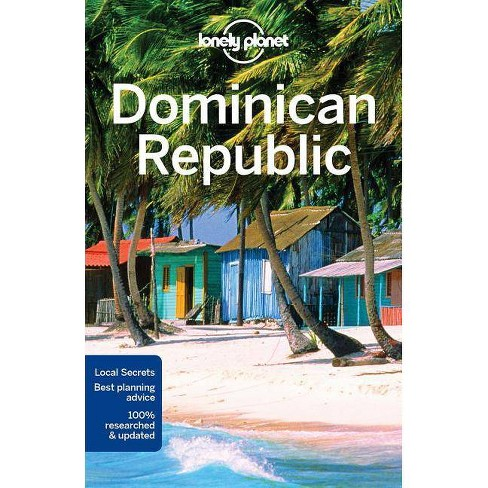 Dominican Republic Travel Advice >> Lonely Planet Dominican Republic Travel Guide 7 Edition