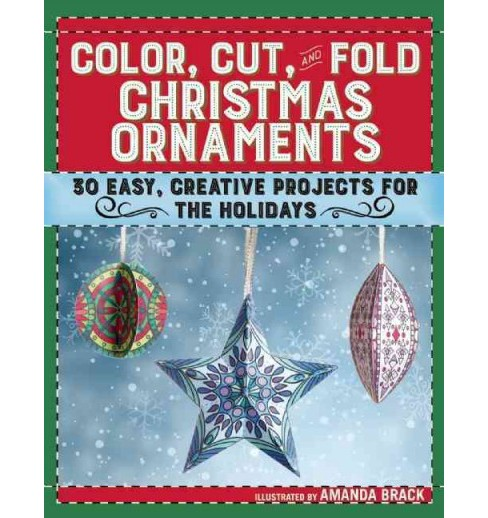 Color, Cut, and Fold Christmas Ornaments : 30 Easy, Creative Projects for the Holidays (Paperback) - image 1 of 1