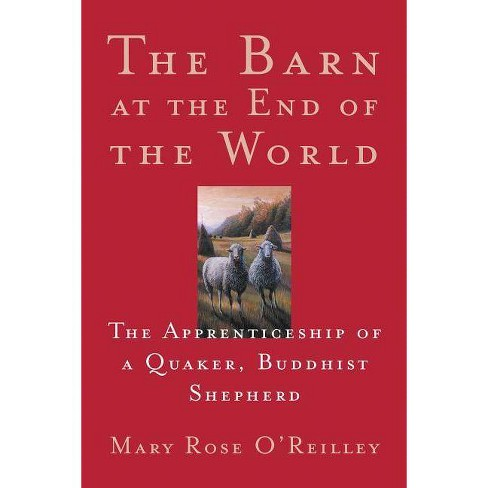 The Barn at the End of the World - (World as Home) by  Mary Rose O'Reilley (Paperback) - image 1 of 1