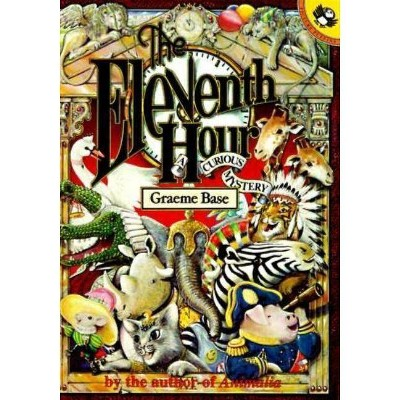 The Eleventh Hour: A Curious Mystery Trade Book - by Graeme Base (Paperback)