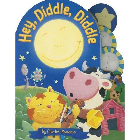 Hey, Diddle, Diddle - (Charles Reasoner Nursery Rhymes) by  Charles Reasoner (Board_book) - image 1 of 1