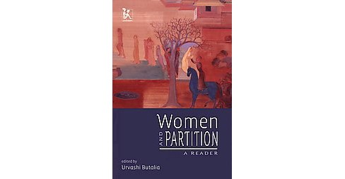 Women and Partition : A Reader -  (Paperback) - image 1 of 1