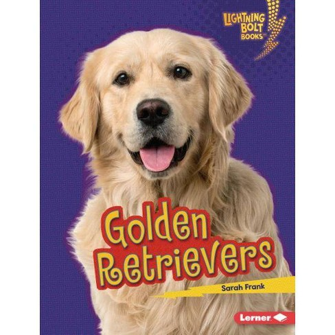 Golden Retrievers - (Lightning Bolt Books (R) -- Who's a Good Dog?) by  Sarah Frank (Hardcover) - image 1 of 1