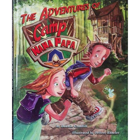 The Adventures of Camp Nana Papa - by  Donnie Cranfill (Hardcover) - image 1 of 1