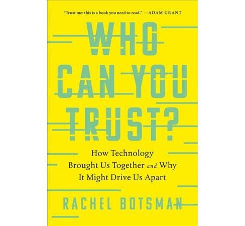Who Can You Trust? : How Technology Brought Us Together and Why It Might Drive Us Apart - Reprint - image 1 of 1