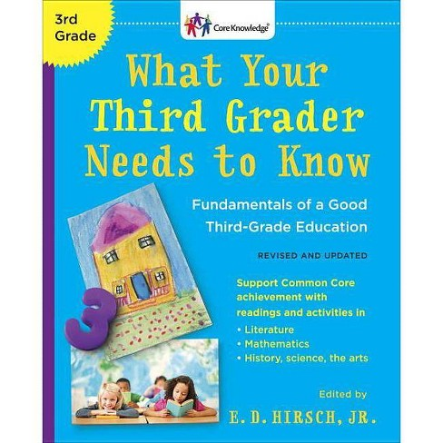 What Your Third Grader Needs to Know (Revised and Updated) - (Core Knowledge) by  E D Hirsch (Paperback) - image 1 of 1