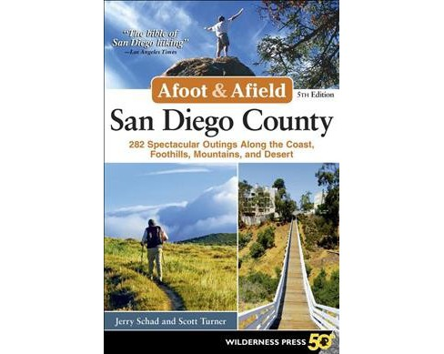 Afoot & Afield San Diego County : 282 Spectacular Outings Along the Coast, Foothills, Mountains, and - image 1 of 1