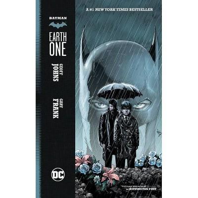 Earth One - (Batman (DC Comics)) by  Geoff Johns (Hardcover)