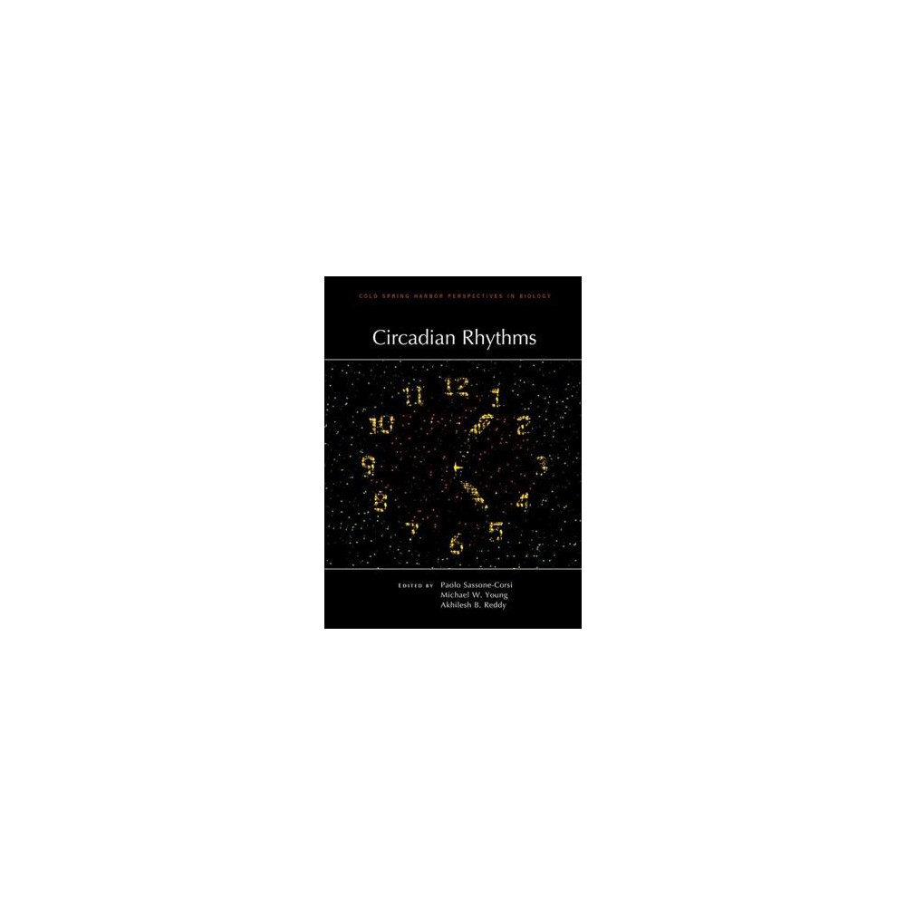 Circadian Rhythms - (Cold Spring Harbor Perspectives in Biology) (Hardcover)