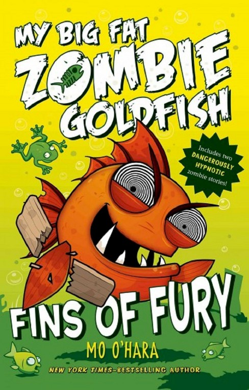 Fins of Fury ( My Big Fat Zombie Goldfish) (Hardcover) by Mo O'Hara - image 1 of 1