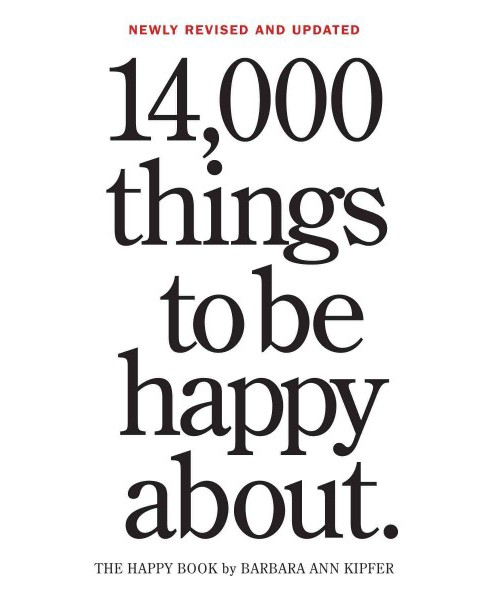 14,000 Things to Be Happy About : The Happy Book (Revised / Updated) (Paperback) (Barbara Ann Kipfer) - image 1 of 1