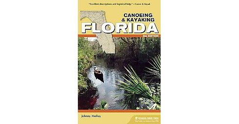 Canoeing & Kayaking Florida (Paperback) (Johnny Molloy) - image 1 of 1