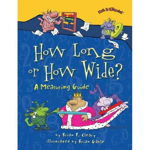 How Long or How Wide? - (Math Is Categorical) by  Brian P Cleary (Paperback) - image 1 of 1
