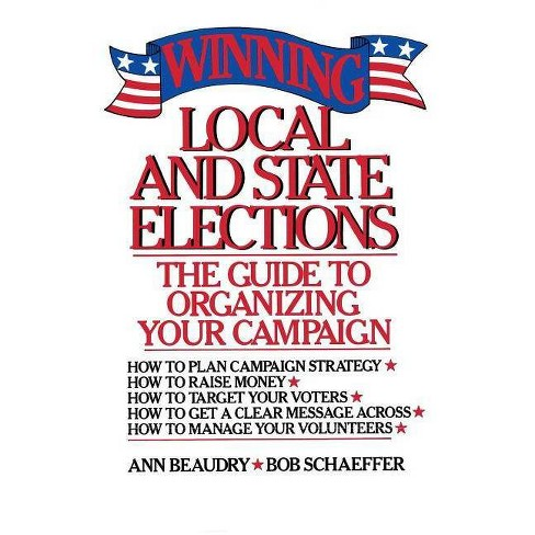 Winning Local and State Elections - by  Ann E Beaudry & Bob Schaeffer (Paperback) - image 1 of 1
