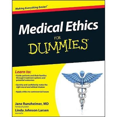 Medical Ethics for Dummies - (For Dummies) by  Jane Runzheimer & Linda Johnson Larsen (Paperback)