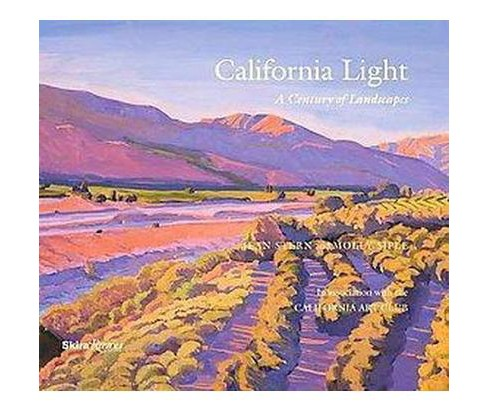 California Light : A Century of Landscapes, Paintings of the California Art Club (Hardcover) (Jean Stern - image 1 of 1