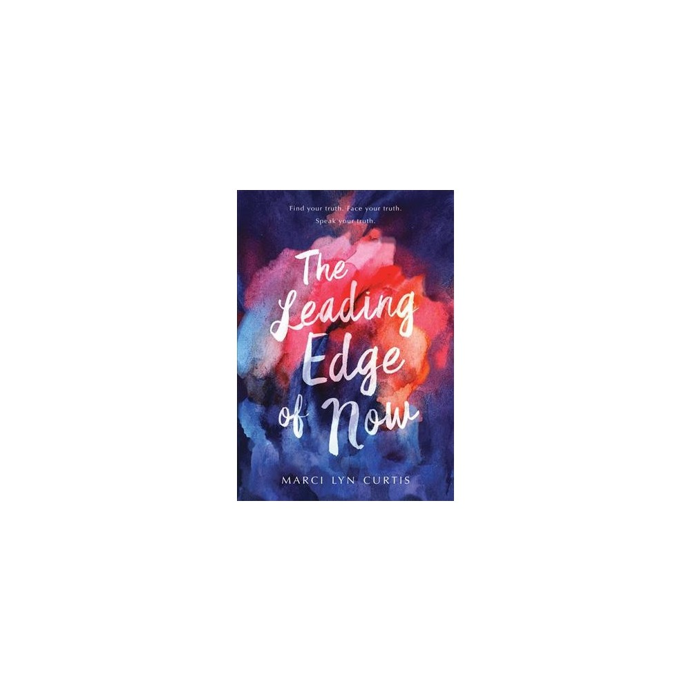 Leading Edge of Now - by Marci Lyn Curtis (Paperback)