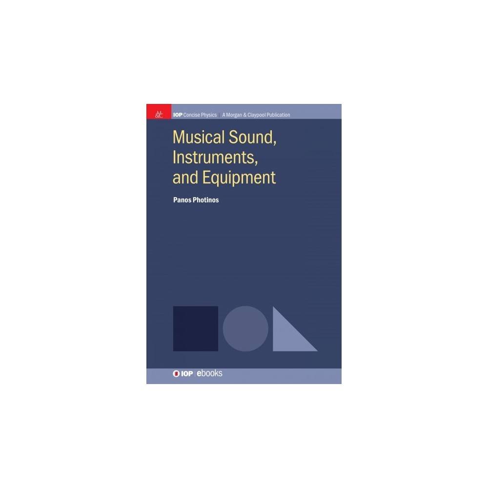 Musical Sound, Instruments, and Equipment - by Panos Photinos (Paperback) Musical Sound, Instruments, and Equipment - by Panos Photinos (Paperback)
