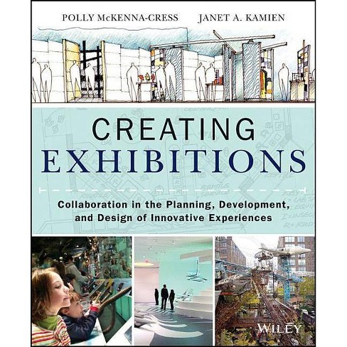 Creating Exhibitions - by  Polly McKenna-Cress & Janet Kamien (Paperback) - image 1 of 1