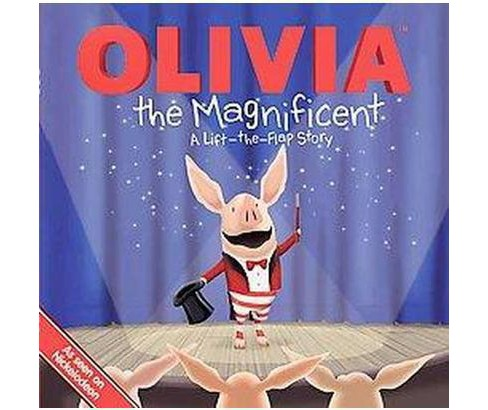 Olivia the Magnificent ( Olivia) (Paperback) by Sheila Sweeny Higginson - image 1 of 1