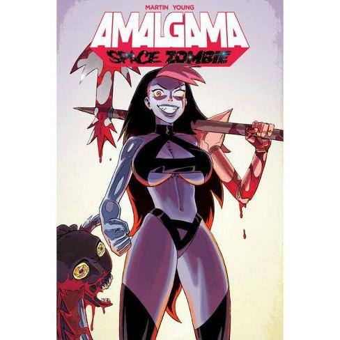 Amalgama: Space Zombie Volume 1 - by  Jason Martin (Paperback) - image 1 of 1