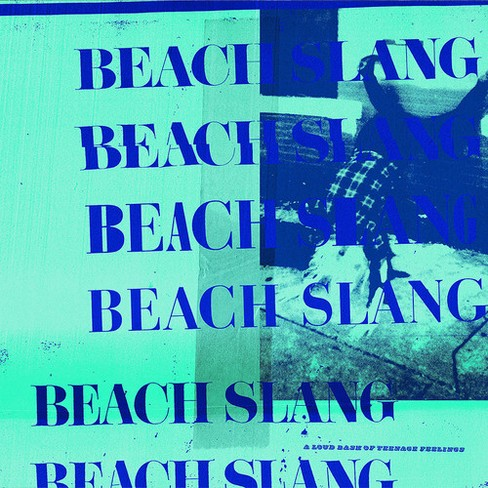 Beach Slang - Loud Bash Of Teenage Feeling (Vinyl) - image 1 of 1