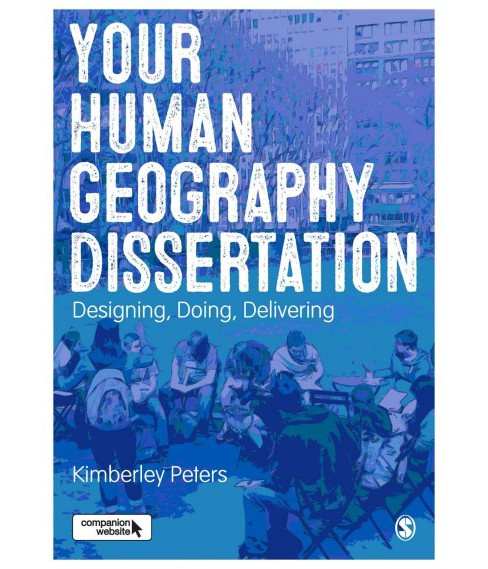 Your Human Geography Dissertation : Designing, Doing, Delivering (Paperback) (Kimberley Peters) - image 1 of 1