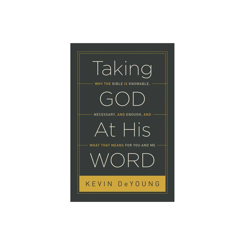 Taking God At His Word By Kevin Deyoung Paperback